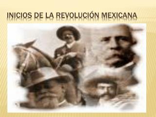 Inicios de la Revolución Mexicana