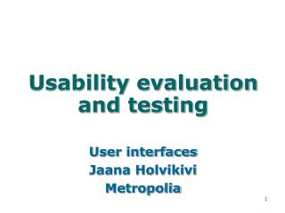 Usability evaluation and testing