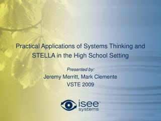 Practical Applications of Systems Thinking and STELLA in the High School Setting