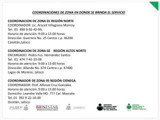 COORDINACIONES DE ZONA EN DONDE SE BRINDA EL SERVICIO COORDINACION DE ZONA  01 REGIÓN NORTE