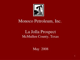 Monoco Petroleum, Inc.   La Jolla Prospect  McMullen County, Texas