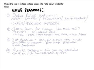 Using the tablet in face to face session to note down students' ideas