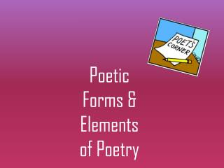 Poetic Forms &  Elements of  Poetry