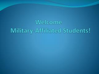 Welcome     Military-Affiliated Students!