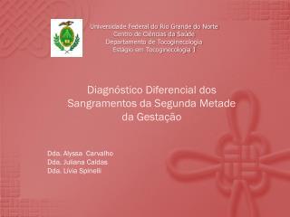 Diagnóstico Diferencial dos Sangramentos da Segunda Metade da Gestação