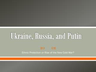 Ukraine, Russia, and Putin