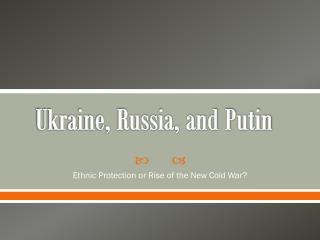Ukraine, Russia, and Putin