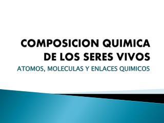 COMPOSICION QUIMICA DE LOS SERES VIVOS