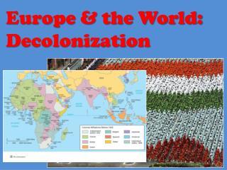 Europe & the World: Decolonization
