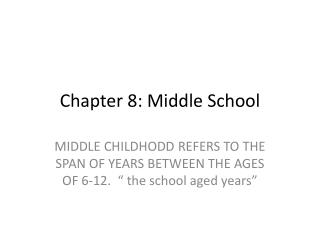 Chapter 8: Middle School