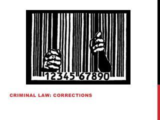 Criminal Law: Corrections