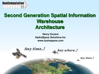 Second Generation Spatial Information Warehouse Architecture