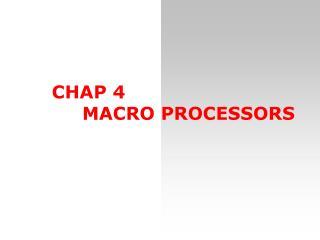 CHA P 4 MACR O  PROCESSORS