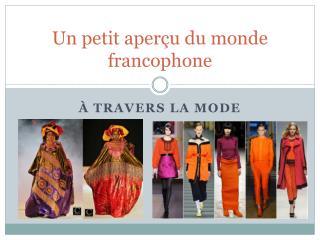 Un petit  aperçu  du monde francophone