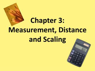 Chapter 3: Measurement, Distance and Scaling