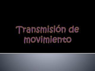 Transmisión de movimiento