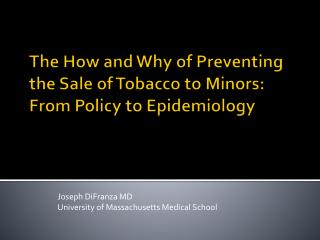 The How and Why of Preventing the Sale of Tobacco to Minors: From Policy to Epidemiology