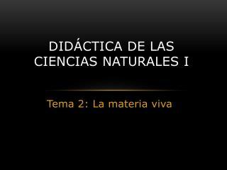 Didáctica de las ciencias naturales i