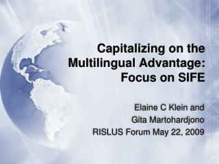 Capitalizing on the Multilingual Advantage: Focus on SIFE