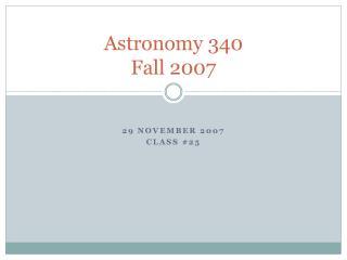 Astronomy 340 Fall  2007
