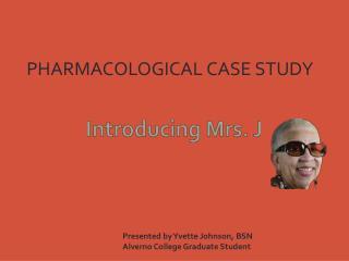 Introducing Mrs. J