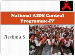 National AIDS Control  Programme -IV
