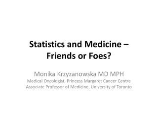 Statistics and Medicine –  Friends or Foes?