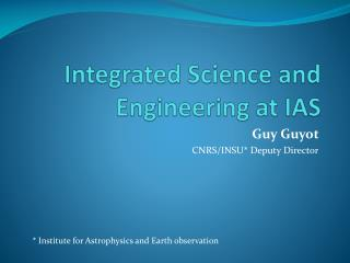 Integrated  Science and Engineering  at  IAS