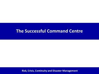 The Successful Command Centre