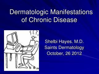 Dermatologic Manifestations of Chronic Disease
