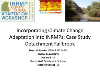 Incorporating Climate Change Adaptation into INRMPs: Case Study Detachment Fallbrook