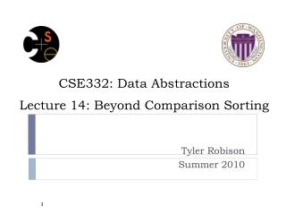 CSE332: Data Abstractions Lecture 14: Beyond Comparison Sorting