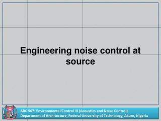 Engineering noise control at source