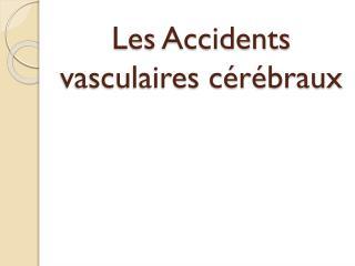Les Accidents vasculaires cérébraux