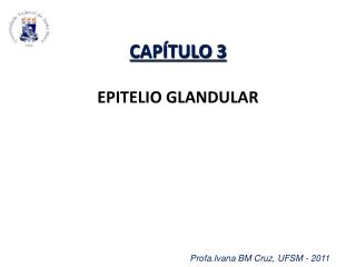 CAPÍTULO 3 EPITELIO GLANDULAR
