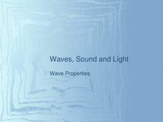 Waves, Sound and Light