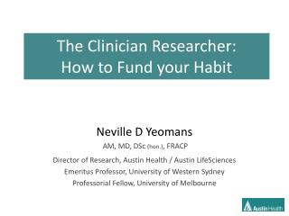 The Clinician Researcher:  How to Fund your Habit