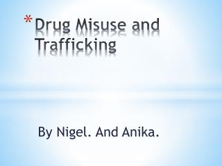 Drug Misuse and Trafficking