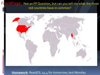 Homework : Read/OL 14.4 for tomorrow; test Monday