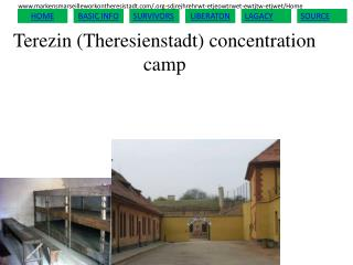 Terezin  ( Theresienstadt )  concentration camp
