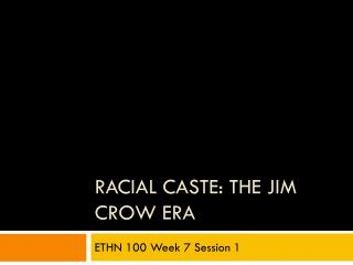 Racial Caste: The Jim Crow Era