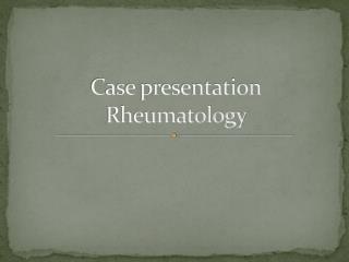 Case presentation Rheumatology