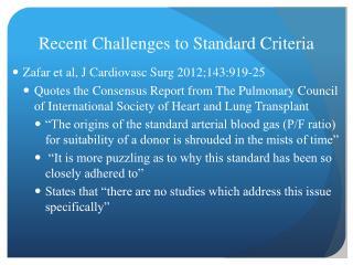 Recent Challenges to Standard Criteria