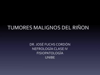 TUMORES MALIGNOS DEL RIÑON