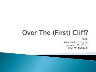 Over The (First) Cliff?