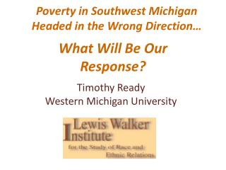 Poverty in Southwest Michigan Headed in the Wrong Direction�