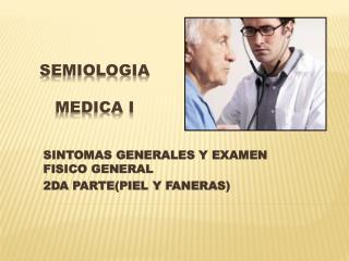 SEMIOLOGIA  MEDICA I