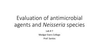 Evaluation of antimicrobial agents and  Neisseria  species