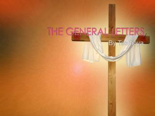 THE GENERAL LETTERS