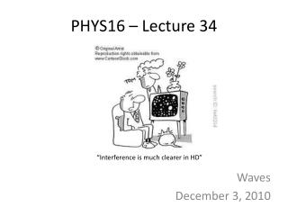 PHYS16 –  Lecture 34